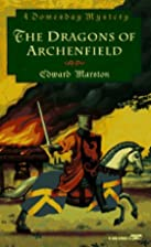 Dragons of Archenfield by Edward Marston