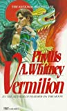 Whitney, Phyllis A.: Vermilion