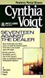 Voigt, Cynthia: Seventeen Against the Dealer