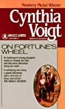 Voigt, Cynthia: On Fortune&#39;s Wheel