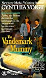 Voigt, Cynthia: The Vandemark Mummy