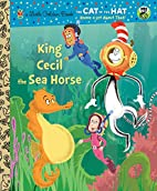 King Cecil the Sea Horse (Dr. Seuss/Cat in…