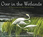 Over in the Wetlands: A…