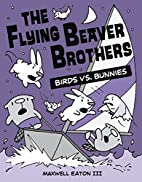 The Flying Beaver Brothers: Birds vs.…