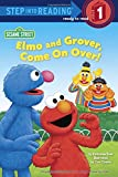 Ross, Katharine: Elmo and Grover, Come on Over! (Sesame Street) (Step into Reading)