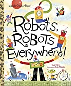 Robots, Robots Everywhere! (Little Golden…