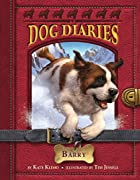 Dog Diaries #3: Barry by Kate Klimo