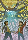 Chew, Ruth: Magic in the Park (A Stepping Stone Book(TM))