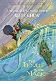 Chew, Ruth: The Trouble with Magic (A Stepping Stone Book(TM))