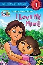 I Love My Mami! (Dora the Explorer) (Step…