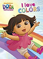 Dora the Explorer: I Love Colors by Random…