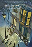 Chew, Ruth: No Such Thing as a Witch (A Stepping Stone Book(TM))