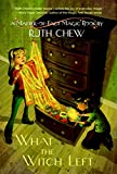 Chew, Ruth: What the Witch Left (A Stepping Stone Book(TM))