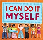 I Can Do It Myself by Valorie Fisher