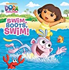 Swim, Boots, Swim! (Dora the Explorer)…