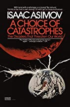 A Choice of Catastrophes: The Disasters That…