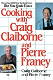 Claiborne, Craig: Cooking with Craig Claiborne and Pierre Franey