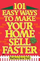 101 Easy Ways to Make Your Home Sell Faster…