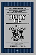 Belly Up: The Collapse of the Penn Square…