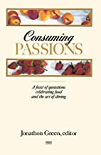 Consuming Passions: A Feast of Quotations…