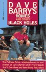 Barry, Dave: Homes and Other Black Holes : The Happy Homeowner's Guide