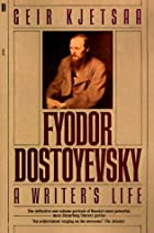 Fyodor Dostoyevsky: A Writer's Life by David…