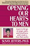 Jeffers, Susan: Opening Our Hearts to Men