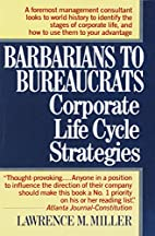 Barbarians to Bureaucrats: Corporate Life…