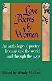 Mulford, Wendy: Love Poems by Women/an Anthology of Poetry from Around the World and Through the Ages
