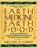 Weiner, Michael A.: Earth Medicine, Earth Food