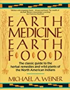 Earth Medicine--Earth Foods: Plant Remedies,…