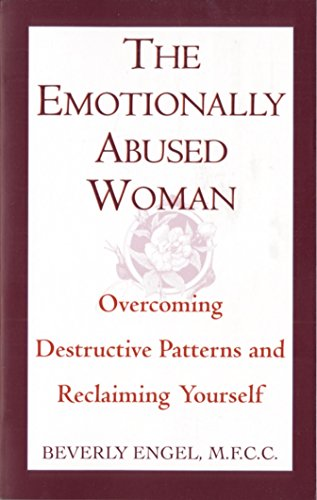 the-emotionally-abused-woman-overcoming-destructive-patterns-and-reclaiming-yourself-fawcett-book