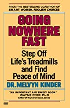 Going Nowhere Fast: Step Off Life's…