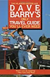 Barry, Dave: Dave Barry's Only Travel Guide You'll Ever Need