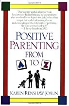 Positive Parenting from A to Z by Karen…