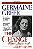 Greer, Germaine: The Change: Women, Aging and the Menopause