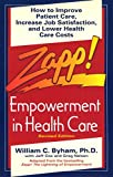 Byham, William: Zapp! Empowerment in Health Care: How to Improve Patient Care, Increase Employee Job Satisfaction, and Lower Health Care Costs