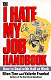 Frankel, Valerie: I Hate My Job Handbook