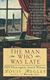 Begley, Louis: The Man Who Was Late