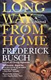 Busch, Frederick: Long Way from Home