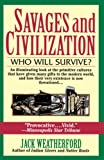 Weatherford, J. McIver: Savages and Civilization: Who Will Survive?