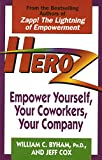 Byham, William: Heroz: Empower Yourself, Your Coworkers, Your Company