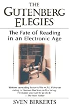 The Gutenberg Elegies: The Fate of Reading&hellip;