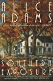 Adams, Alice: A Southern Exposure