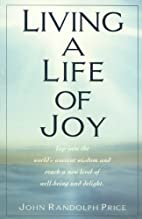 Living a Life of Joy: Tap into the World's…