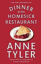 Dinner at the Homesick Restaurant: A Novel…