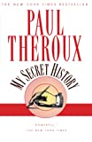 Theroux, Paul: My Secret History