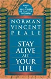 Peale, Norman Vincent: Stay Alive All Your Life