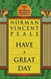 Peale, Norman Vincent: Have a Great Day