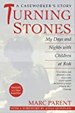 Parent, Marc: Turning Stones: My Days and Nights With Children at Risk